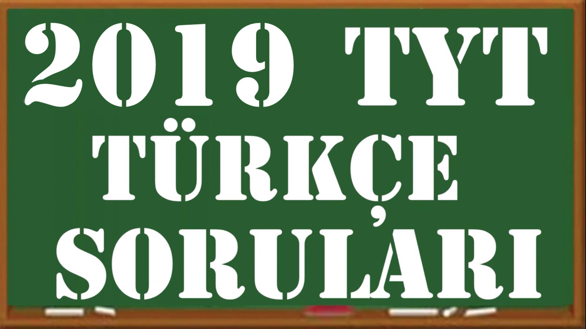 2019 TYT Türkçe Soruları ve Çözümleri (Videolu) 2019 TYT Turkce Sorulari