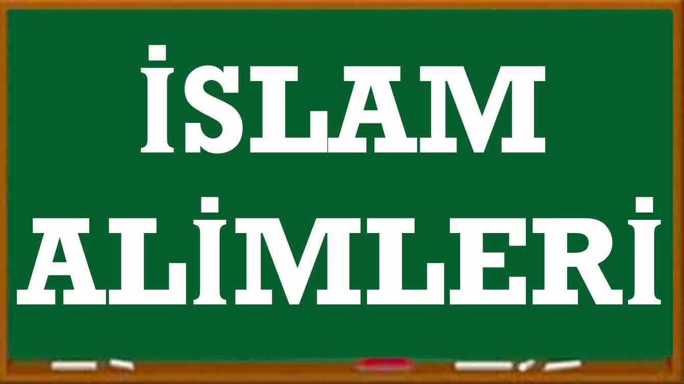 islam alimleri Müslüman Alimler adları isimleri kimlerdir